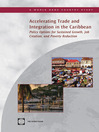 Accelerating Trade Integration in the Caribbean (eBook): Policy Options for Sustained Growth, Job Creation, and Poverty Reduction