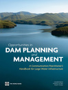 Opportunities in Dam Planning and Management (eBook): A Communication Practitioner's Handbook for Large Water Infrastructure