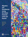 Migration and Remittances during the Global Financial Crisis and Beyond (eBook)
