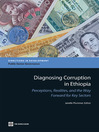 Diagnosing Corruption in Ethiopia (eBook): Perceptions, Realities, and the Way Forward for Key Sectors