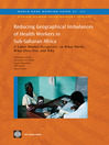 Reducing Geographical Imbalances of Health Workers in Sub-Saharan Africa (eBook): A Labor Market Prospective on What Works, What Does Not, and Why