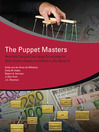 The Puppet Masters (eBook): How the Corrupt Use Legal Structures to Hide Stolen Assets and What to Do About It