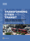 Transforming Cities with Transit (eBook): Transit and Land-Use Integration for Sustainable Urban Development