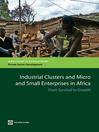 Industrial Clusters and Micro and Small Enterprises in Africa (eBook): From Survival to Growth