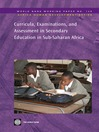Curricula, Examinations, and Assessment in Secondary Education in Sub-Saharan Africa (eBook): World Bank Working Paper, 128