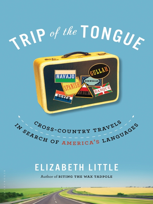 Trip of the Tongue (eBook): Cross-Country Travels in Search of America's Languages