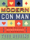 The Modern Con Man (eBook): How to Get Something for Nothing