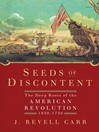 Seeds of Discontent (eBook): The Deep Roots of the American Revolution, 1650-1750