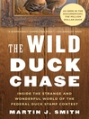 The Wild Duck Chase (eBook): Inside the Strange and Wonderful World of the Federal Duck Stamp Contest