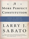 A More Perfect Constitution (eBook): Why the Constitution Must Be Revised: Ideas to Inspire a New Generation