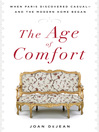 The Age of Comfort (eBook): When Paris Discovered Casual--and the Modern Home Began