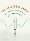 The Universal Sense (eBook): How Hearing Shapes the Mind