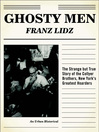 Ghosty Men (eBook): The Strange but True Story of the Collyer Brothers, New York's Greatest Hoarders, An Urban Historical