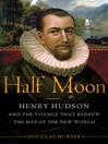 Half Moon (eBook): Henry Hudson and the Voyage That Redrew the Map of the New World