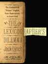 The Lexicographer's Dilemma (eBook): The Evolution of 'Proper' English, from Shakespeare to South Park