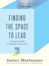 Finding the Space to Lead (eBook): A Practical Guide to Mindful Leadership