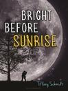 Bright Before Sunrise (eBook)