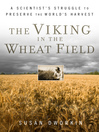 The Viking in the Wheat Field (eBook): A Scientist's Struggle to Preserve the World's Harvest