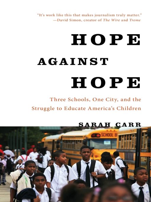 Hope Against Hope (eBook): Three Schools, One City, and the Struggle to Educate America's Children