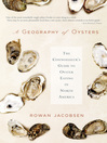 A Geography of Oysters (eBook): The Connoisseur's Guide to Oyster Eating in North America