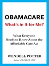 Obamacare, What's in It for Me? (eBook): What Everyone Needs to Know About the Affordable Care Act