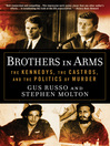 Brothers in Arms (eBook): The Kennedys, the Castros, and the Politics of Murder