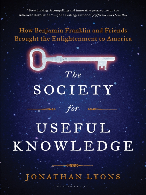 The Society for Useful Knowledge (eBook): How Benjamin Franklin and Friends Brought the Enlightenment to America