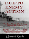 Due to Enemy Action (eBook): The True World War II Story of the USS Eagle 56