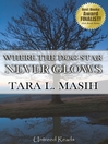 Where the Dog Star Never Glows (eBook)