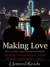 Making Love (eBook): How to Create, Enjoy and Sustain Intimacy