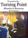 Turning Point (eBook): Miracles in Recovery