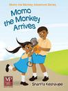 Momo the Monkey Arrives (eBook): Momo the Monkey Adventure Series, Book 1