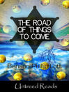The Road of Things to Come (eBook)