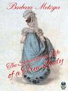 The Scandalous Life of a True Lady (eBook): Royce Lie Detectors Series, Book 2
