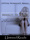 The Assault on Truth (eBook): Freud's Suppression of the Seduction Theory
