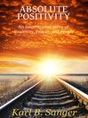 Absolute Positivity (eBook): An Inspirational Story of Positivity, Prayer, and People