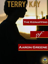 The Kidnapping of Aaron Greene eBook