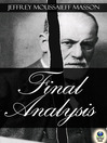 Final Analysis (eBook): The Making and Unmaking of a Psychoanalyst