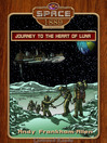 Journey to the Heart of Luna (eBook): Space: 1889 & Beyond Series, Book 1.1