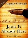 Jesus Is Already Here (eBook)