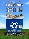 The 1-2-3 Presentation System (eBook): How to Present to Real People for Real Results