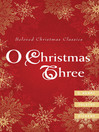 O Christmas Three (eBook): O. Henry, Tolstoy, and Dickens