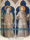 Francis and Clare (eBook): A True Story