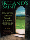 Ireland's Saint (eBook): The Essential Biography of St. Patrick