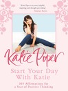 Start Your Day with Katie (eBook): 365 Affirmations for a Year of Positive Thinking