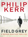 Field Grey (eBook): Bernard Gunther Series, Book 7