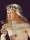 The Borgias (eBook): History's Most Notorious Dynasty