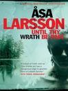 Until Thy Wrath Be Past (eBook): Rebecka Martinsson Series, Book 4