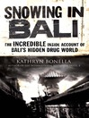 Snowing in Bali (eBook): The Incredible Inside Account of Bali's Hidden Drug World