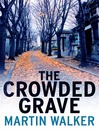 The Crowded Grave (eBook): Bruno, Chief of Police Series, Book 4